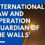 International Law and Operation 'Guardian of the Walls'